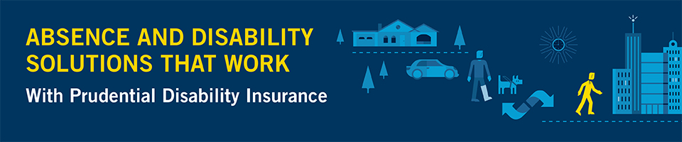 Banner absence and disability solutions that work with prudential disability insurance