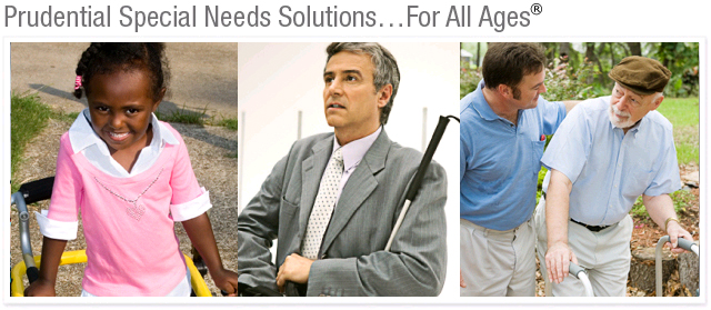 Prudential special needs solutions...for all ages ®